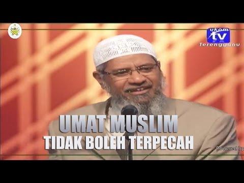 Umat Muslim Tidak Boleh Terpecah | Dr. Zakir Naik