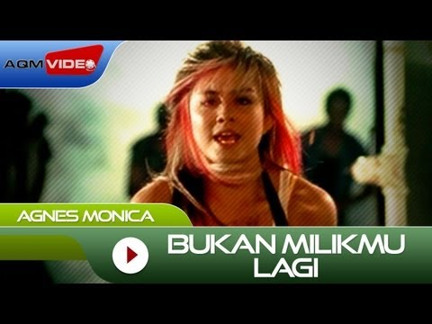 Agnes Monica - Bukan Milikmu Lagi | Official Video