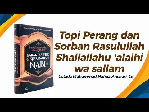 Topi Perang dan Sorban Rasulullah Shallallahu 'alaihi wa sallam - Ustaz Muhammad Hafizd Anshari, Lc