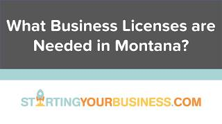 What Business Licenses are Needed in Montana - Starting a Business in Montana