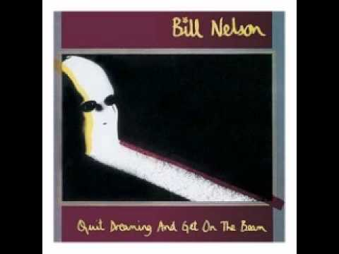 bill nelson - quit dreaming and get on the beam (1981).wmv