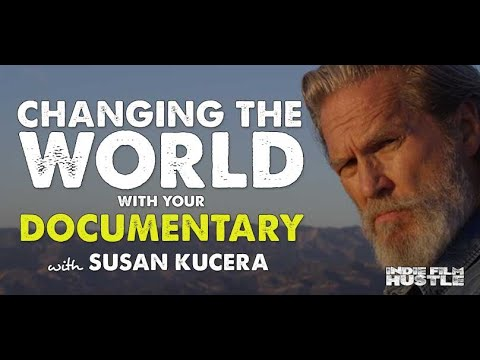 Living In The Future's Past : Changing The World With Your Documentary With Susan Kucera