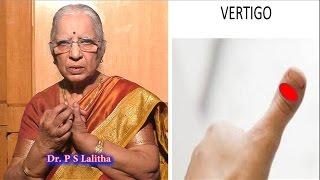 What is Vertigo?  How to  Treatment | Dr.P S Lalitha