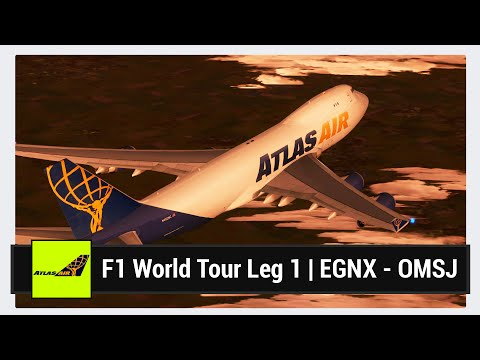 [FSX] F1 World Tour Leg 1 (Part 2 of 4) | EGNX - OMSJ | PMDG 747-400F