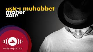 Maher Zain - Aşk-ı Muhabbet (Turkish-Türkçe) | Official Lyrics 2016