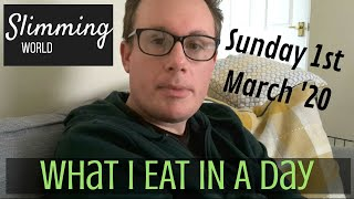 WHAT I EAT IN A DAY/ Craig / Slimming World / 01.03.20