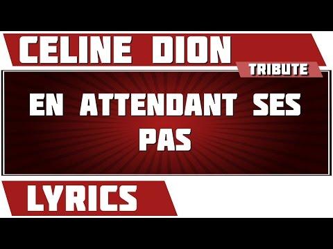 Celine Dion - En Attendant Ses Pas
