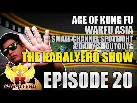 Age Of Kung Fu, Wakfu Asia, Small Channel Spotlight & Daily Shoutouts [E20] The Kabalyero Show