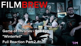 """Game of Thrones - Se8 Ep1 - """"Winterfell"""" - Reaction - Full Reaction Part 2"""