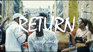 "Ambush x SL Type Beat ""Return"" 
