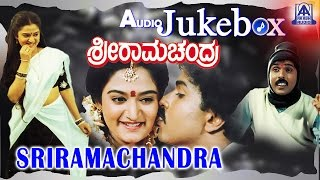 Sriramachandra I Kannada Film Audio Jukebox I Ravichandran, Mohini I Akash Audio