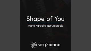 Shape Of You Lower Key Originally Performed By Ed Sheeran Piano Karaoke Version