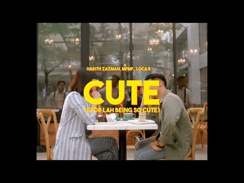 Play this video Harith Zazman, MFMF., LOCA B - Cute Stop Lah Being So Cute