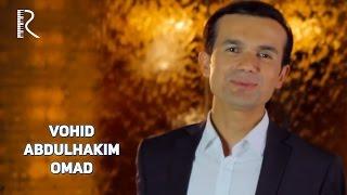Vohid Abdulhakim - Omad qushi | Вохид Абдулхаким - Омад куши