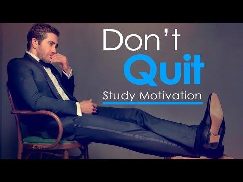 DON'T QUIT - Study Motivation