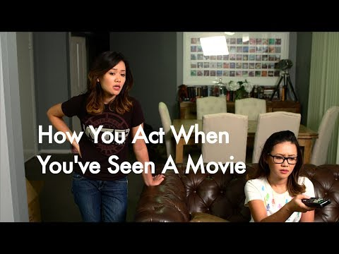 How You Act When You've Seen A Movie