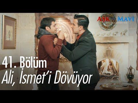 Ali, İsmet'i dövüyor - Aşk ve Mavi 41. Bölüm