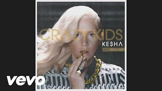 Ke$ha Video - Ke$ha feat. will.i.am - Crazy Kids (audio)