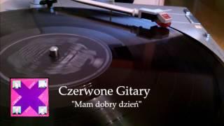 Czerwone Gitary - Mam dobry dzień (vinyl rip)