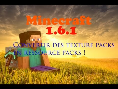 Convertir des Texture packs en Resource packs Minecraft 1.6, 1.6.4, 1.7.2 et + [