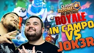 BIG BROTHERS ROYALE: in Campo Vs J0K3R.