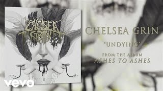 Chelsea Grin - Undying