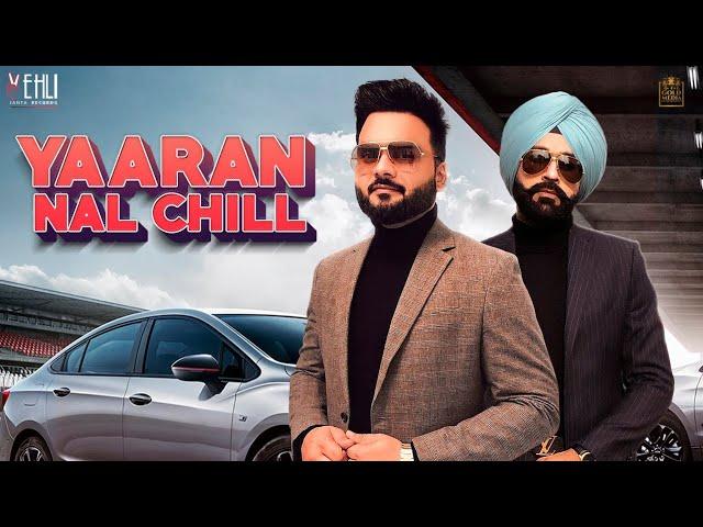 YAARAN NAL CHILL Official Video Kulbir Jhinjer  Tarsem Jassar  New Punjabi Songs 2019