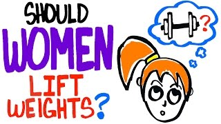 Should Women Lift Weights? (Women Lifting Heavy Weights - Good or Bad?)