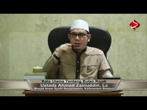 Kata Ulama Tentang Bulan Rajab - Ustadz Ahmad Zainuddin, Lc