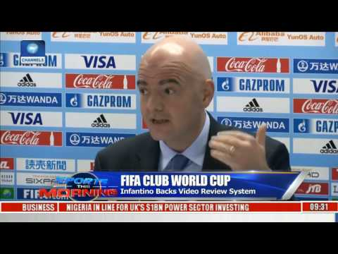 Sports This Morning: Infantino Backs Video Review System