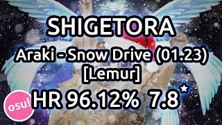 Shigetora | Araki - Snow Drive (01.23) [Lemur] | HR 96.12% x1 Miss | Liveplay w/ Twitch Chat