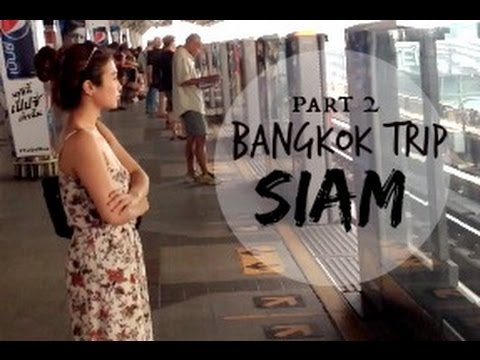 TRAVEL WITH ME: Bangkok Trip Siam Paragon & Siam Center