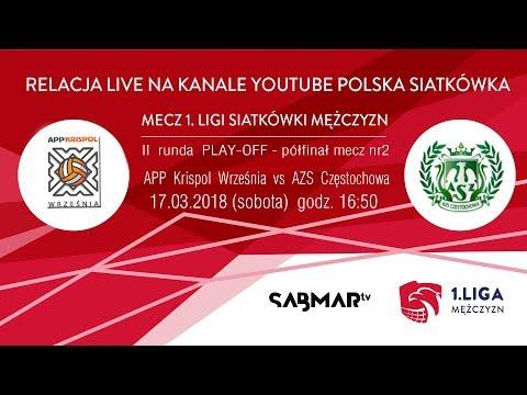 I Liga Siatkówki APP Krispol Września - AZS Częstochowa  PÓŁFINAŁ - Mecz Nr2