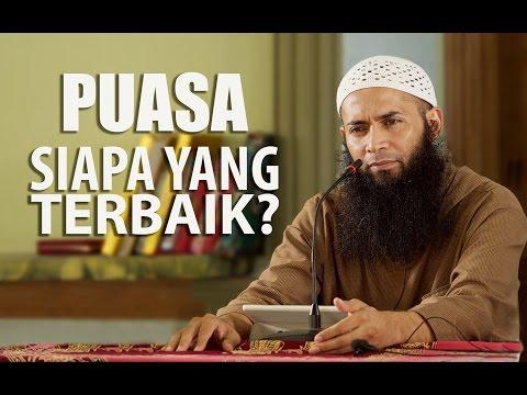 Puasa Siapa Yang Terbaik -Ustadz Syafiq Riza Basalamah