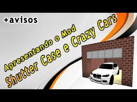 Apresentando o Mod Shutter Case e Crazy Cars +avisos