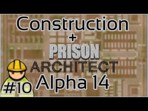 Construction + Prison Architect + Alpha 14 #10 = Floormageddon