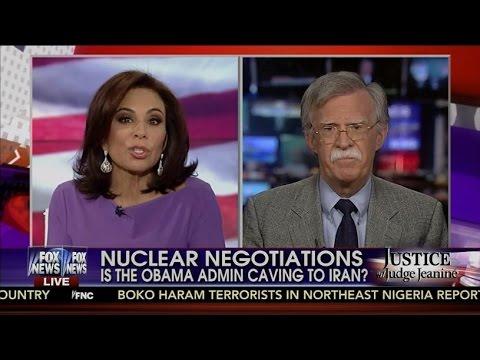 John Bolton With Judge Jeanine ➠ Bomb Iran!