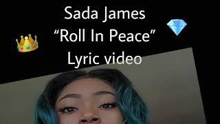 Sada James - Roll In Peace lyrics