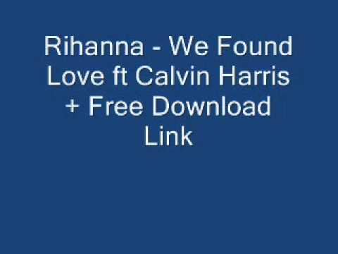 Rihanna - We Found Love ft Calvin Harris + Free Download Link