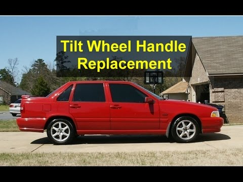 Tilt steering wheel release handle replacement. Volvo S70. V70. V70 XC. etc. - VOTD