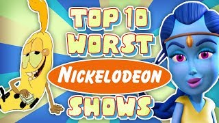 Top 10 WORST Nickelodeon Cartoons