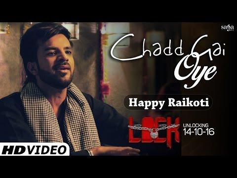 Chadd Gai Oye (Official Full Song) - Happy Raikoti | Gippy Grewal | Lock | 14 Oct | Chad Gayi Oye