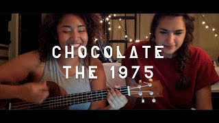 ♥ The 1975 - Chocolate (Cover by Mia & Amy)