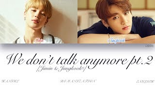 [ENG] BTS (Jimin & Jungkook (지민 & 정국)) - We don't talk anymore pt.2 (Color Coded Lyrics)