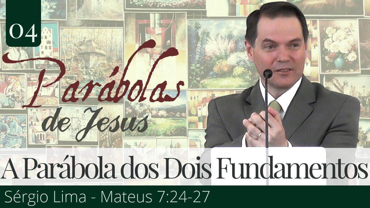 4. A Parábola dos Dois Fundamentos - Sérgio Lima