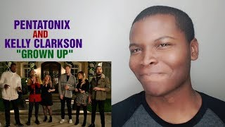Vocalist Reacts To Pentatonix 34 Grown Up 34 Ft Kelly Clarkson