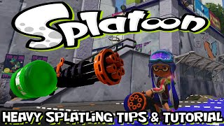 Splatoon - Heavy Splatling - Quick Tips & Tutorial