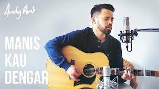 Download Lagu Manis Kau dengar (Cover) By Andy Ambarita Gratis STAFABAND