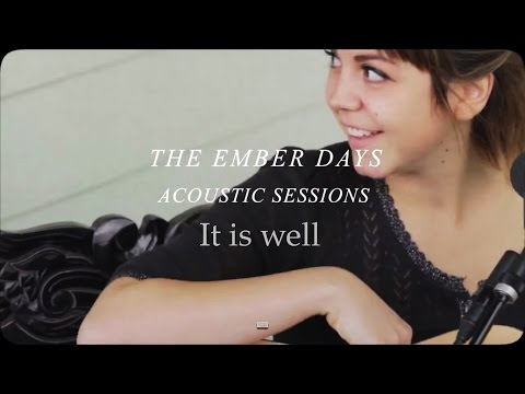 The Ember Days - It Is Well