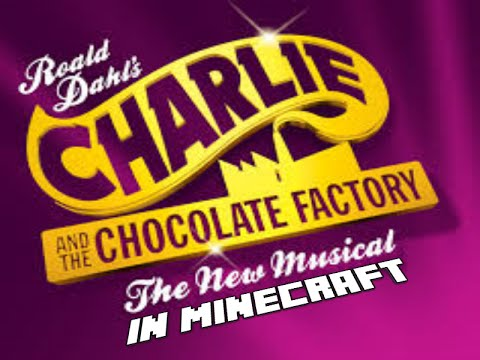 Charlie and the Chocolate Factory The Musical in